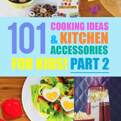 101 Cooking Ideas & Kitchen Accessories For Kids Part 2