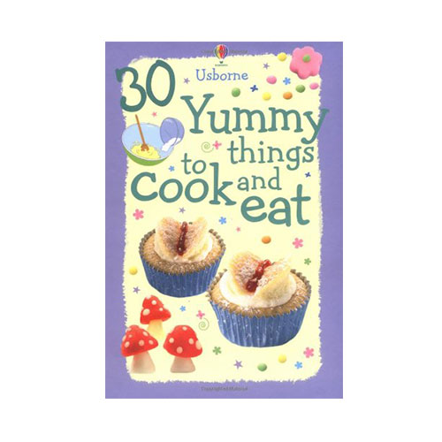 30 Yummy Things to Cook and Eat (Cookery Cards)