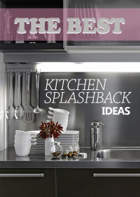 The Best Kitchen Splashback Ideas